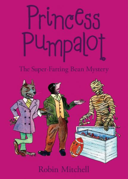 Princess Pumpalot: The Super-Farting Bean Mystery front cover